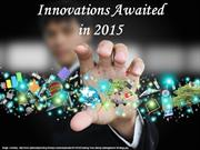 Most Awaited Innovations and Trends in 2015