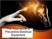 The Importance of Preventive Electrical Equipment Maintenance