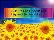 Dish Up Nuts, Seeds and Legumes for Good Health
