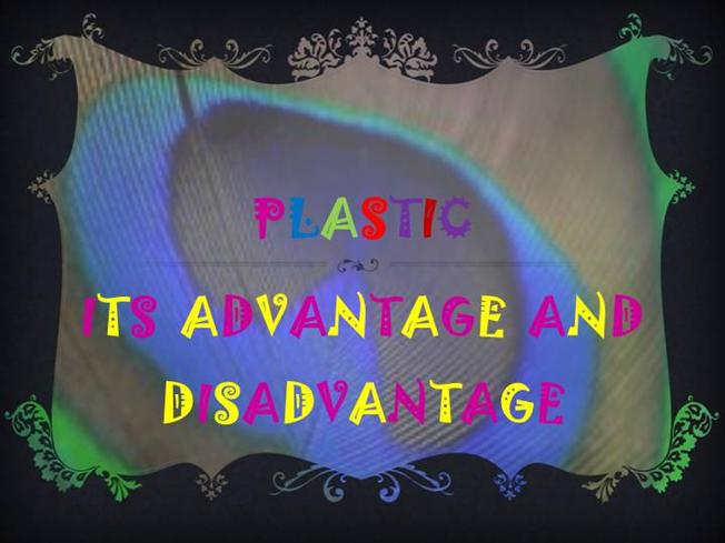 advantages and disadvantages of plastics essay