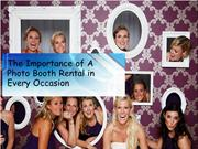 The Importance of A Photo Booth Rental in Every Occasion