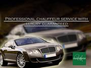 Professional chauffeur service with luxury guaranteed