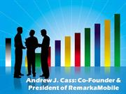Andrew J. Cass: Co-Founder & President of RemarkaMobile