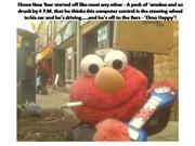 Elmos tragic New Year's - A Pictorial