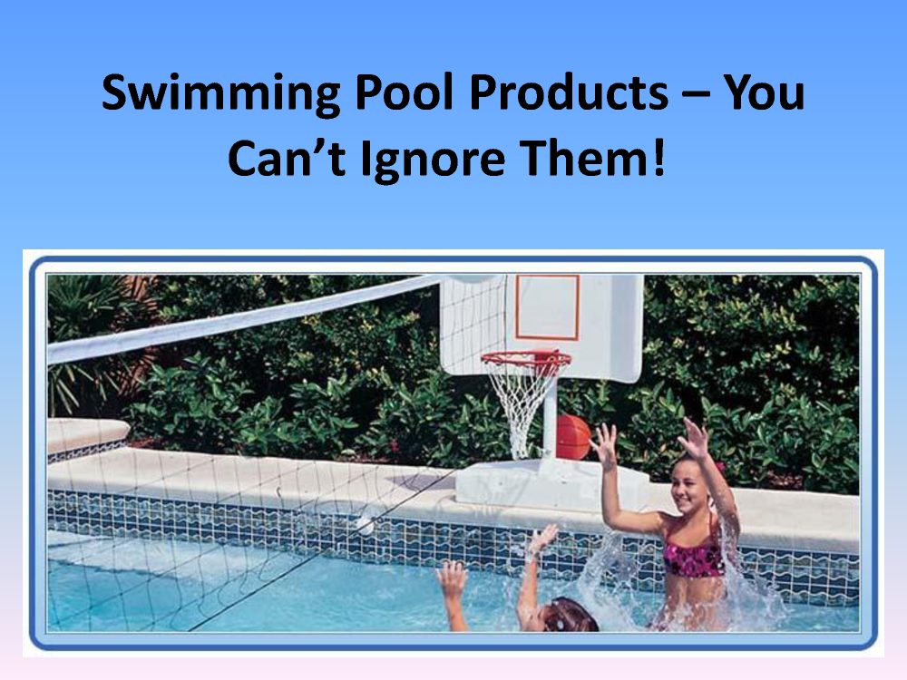 Swimming Pool Chemicals Product : Swimming pool products you can t ignore them authorstream