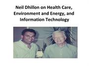 Neil Dhillon on Health Care, Environment and Energy, and Information T