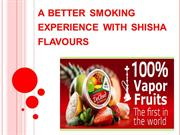 A Better Smoking Experience With Shisha Flavours