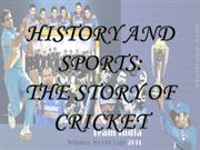 HISTORY AND SPORTS  THE STORY OF CRICKET