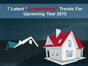 7 Latest Conservatory Trends For Upcoming Year 2015