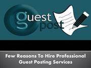 Few Reasons To Hire Professional Guest Posting Services