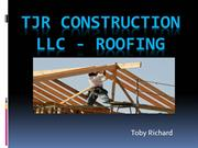 TJR Construction LLC - Roofing by Toby Richard