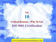 Top 10 Critical Reasons - Why to Get ISO 9001 Certification