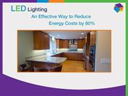 Commercial LED Lighting – Save Energy Costs By 80%