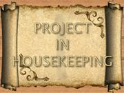 PROJECT IN HOUSEKEEPING