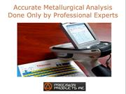 Accurate Metallurgical Analysis Done Only by Professional Experts