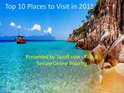 Checkout Top Places to Visit in 2015 Before Planning Your Journey!