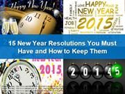 15 New Year Resolutions You Must-Have and How to Keep Them