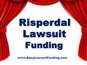 Risperdal Lawsuit Funding - Lawsuit Loans - Settlement Loan