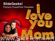 I LOVE YOU MOM FAMILY LOVE POWERPOINT TEMPLATE