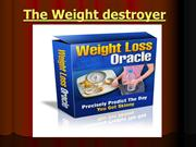 The Weight destroyer
