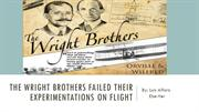 The Wright Brothers failed their experimentations on flight