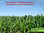conventional and Biotechnological approaches to crop improvement