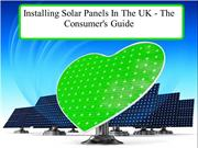 Installing Solar Panels In The UK - The Consumer's Guide