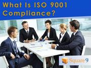 What is ISO 9001 Compliance?