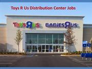 done=Toys R Us Distribution Center Jobs ppt7