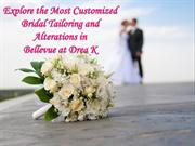 Explore the Most Customized Bridal Tailoring and Alterations