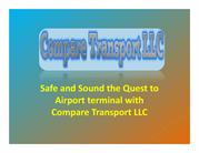 Safe and Sound the Quest to Airport terminal with Compare Transport LL