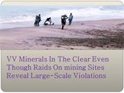 VV Minerals In The Clear Even Though Raids On mining Sites Reveal Larg