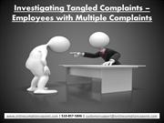 Investigating Tangled Complaints – Employees with Multiple Complaints
