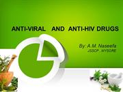 ANTI-VIRAL   AND  ANTI-HIV DRUGS