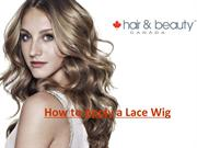 How to Apply a Lace Wig | Lace Wigs in Canada - Hair & Beauty Canada