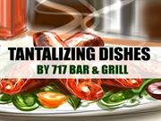 Enjoy the Tantalizing Dishes at 717 Bar and Grill