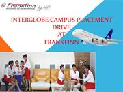 Frankfinn Cases of Best Interglobe Campus Placement Drive