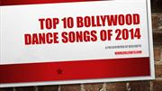 Top 10 Bollywood Dance Songs Of 2014