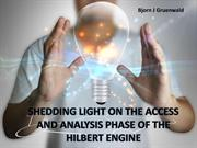 Shedding light on the access and analysis phase of the hilbert engine