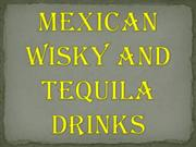 Mexican Wisky and Tequila Drinks