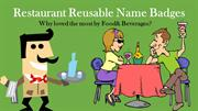 Why Food and Beverage Loves Our Reusable Restaurant Name Badges