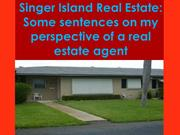 Singer Island Real Estate Some sentences on my perspective of a real e