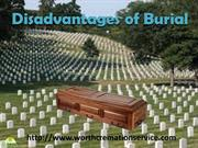 Disadvantages of Burial