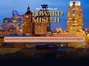 Sacramento Law Firm for Protecting Marital and Parental Rights