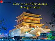 How to visit Terracotta Army in Xian