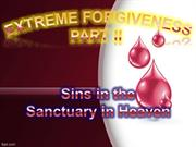 Extreme Forgiveness - Part II