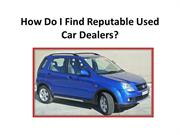 How Do I Find Reputable Used Car Dealers