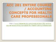 ACC 281 ENTIRE COURSE  ACCOUNTING CONCEPTS FOR HEALTH CARE PROFESSIONA