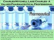 Charles Mitchell of Lake Charles - A Valued Pharmaceutical Professiona