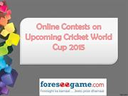 Online Contests on Upcoming Cricket World Cup